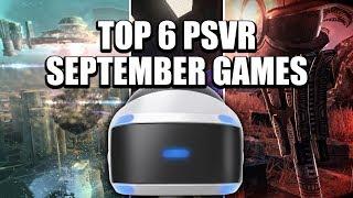 PSVR - Top 6 Best PSVR Games Of September 2017! ( Best Upcoming PSVR Games Of September )