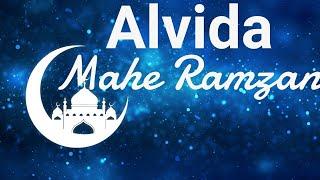 💓 Alvida ramzan 2018 Whatsapp Status   Alvida alvida Mahe Ramzan Whatsapp status
