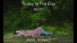 Nozy - Today is the day (Feat. JINSIL, Yonko) (Teaser)