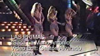 LAS PRIMAS  Saca La Mano Antonio
