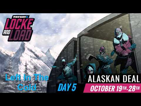 Payday 2 - Left In The Cold (Alaskan Deal Track)