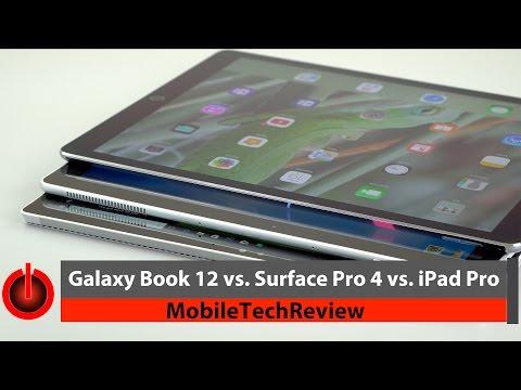 """Samsung Galaxy Book 12 vs. Surface Pro 4 vs. iPad Pro 12.9"""" Comparison Smackdown"""