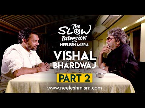 Vishal Bhardwaj   Part 2   The Slow Interview With Neelesh Misra  
