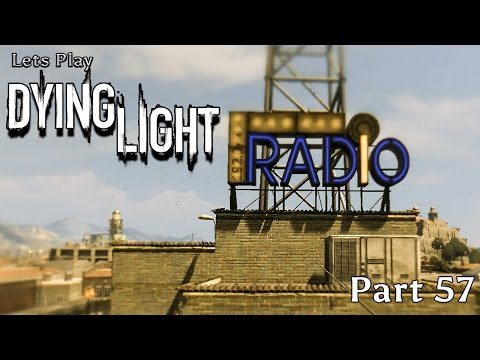Lets Play Dying Light - Part 57 - [Radio Tower Outpost]