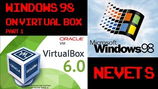 Windows 98 on VirtualBox - How to do it properly. 32bit Graphics and ACPI. NEW Version 6