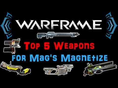 [U18.13] Warframe - Top 5 Weapons for Mag's Magnetize + Builds! | N00blShowtek