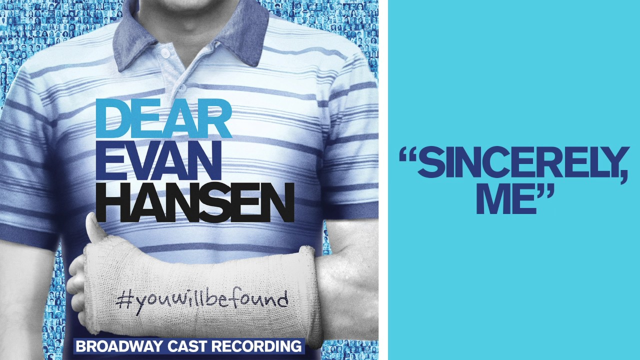 Sincerely Me From The Dear Evan Hansen Original Broadway Cast Recording Youtube