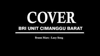 UNIT CIMANGGU BARAT - COVER (BRUNO MARS - LAZY SONG)