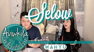 SELOW WAHYU Live Acoustic Cover by Aviwkila
