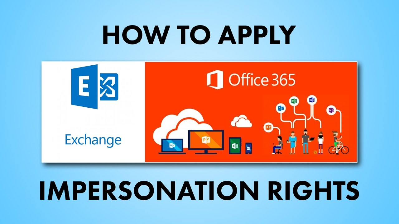 How to Apply Office 365 Application Impersonation Rights Tutorial in Few  Steps - 2019