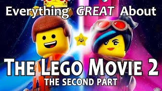 Everything GREAT About The Lego Movie 2: The Second Part!