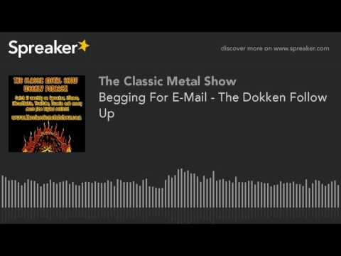 Begging For E-Mail - The Dokken Follow Up
