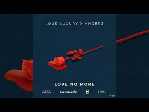 Loud Luxury & Anders - Love No More (Bass Boosted)