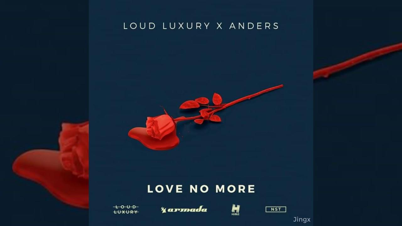 LOUD LUXURY  : 'LOVE NO MORE' (WITH ANDERS) ile ilgili görsel sonucu