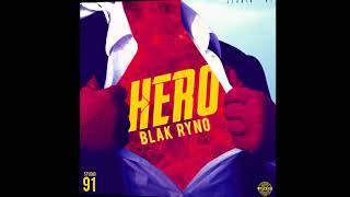 Blak Ryno - Hero | Raw | Official Audio | April 2018