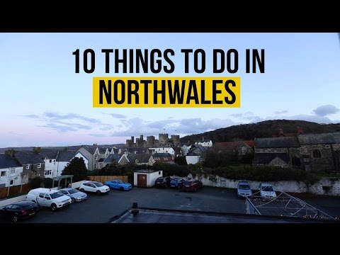 10 Things To Do In North Wales