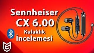 🎧Sennheiser CX 6.00 Bluetooth Kulakiçi Kulaklık İnceleme 🎧- Mert Gündoğdu