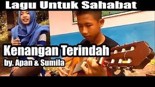 Lagu Perpisahan Untuk Sahabat || Kenangan Terindah by Sumila