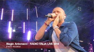 BIAGIO ANTONACCI - RADIO ITALIA LIVE 2014 (HD) IL CONCERTO