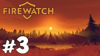 Прохождение Firewatch: Часть 3 - Лагерь подростков