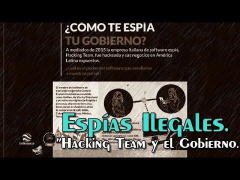Así te espía el mal gobierno. Investigación sobre Hacking Team.