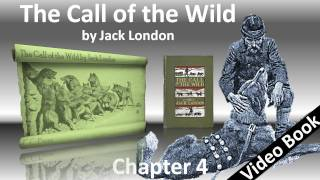 Chapter 04 - The Call of the Wild by Jack London - Who Has Won to Mastership