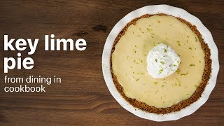 KEY LIME PIE by Alison Roman | How To Make | From Dining In