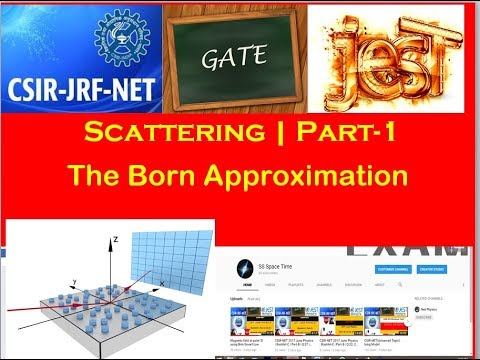 Quantum Mechanics | Lecture- | The Born Approximation | Scattering Theory |  Physics Hub
