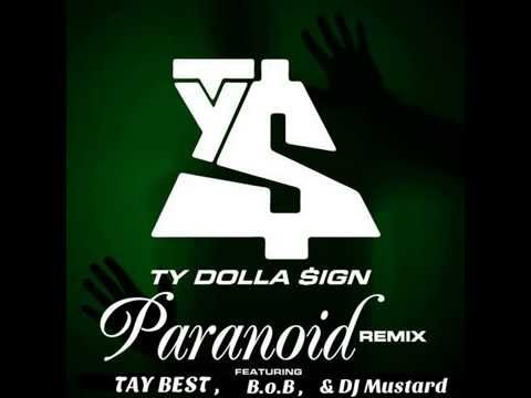 Paranoid (Remix)- Ty Dolla Sign ft. B.o.B & Tay Best (produced by DJ Mustard)