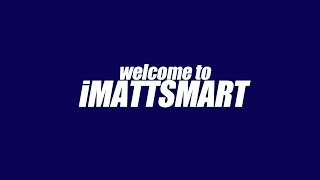 iMattSmart - what is this channel about?