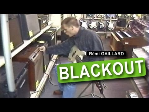 BLACKOUT (REMI GAILLARD)