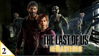 The Unforgiving World | The Last Of Us Remastered | Grounded Difficulty | Part 2