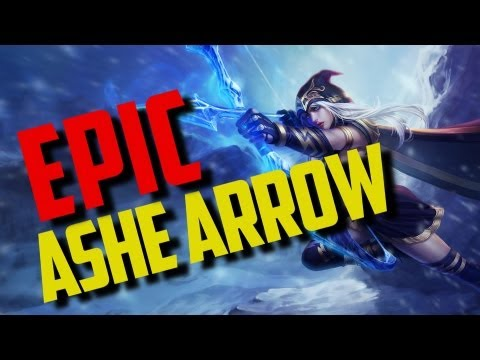EPIC ASHE ARROW - LEAGUE OF LEGENDS