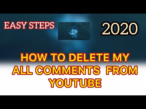 How To Delete All Your Comments From Youtube 2020   Awesome Tricks To Delete Youtube Comments 2020 