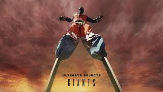 Ultimate Rejects - Giants (Official Music Video)