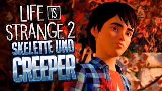 LIFE IS STRANGE 2 004 Skelette Und CREEPER