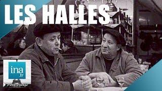 1969 : Les Halles, mémoires du ventre de Paris | Archive INA