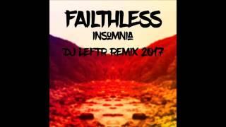 Faithless - Insomnia (Dj LeftR Remix 2017)