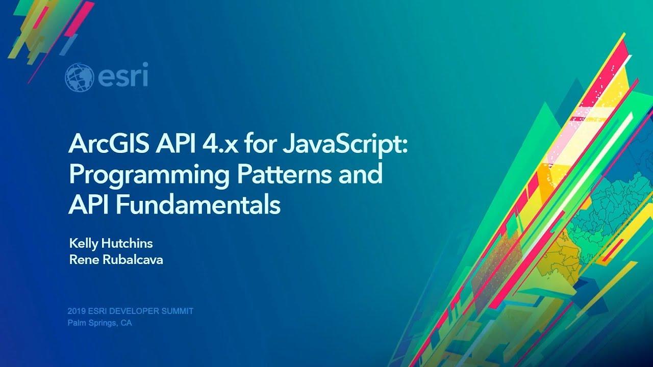 ArcGIS API 4 x for JavaScript: Programming Patterns and API Fundamentals