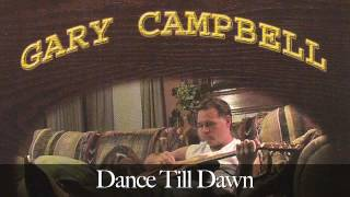 Gary Campbell - Dance Till Dawn