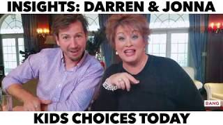 INSIGHTS: DARREN & JONNA - KIDS CHOICES TODAY