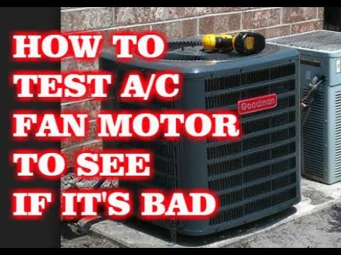 HOW TO TEST CONDENSER FAN MOTOR