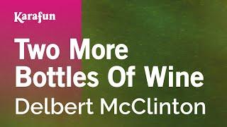 Karaoke Two More Bottles Of Wine - Delbert McClinton *