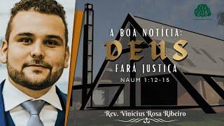Culto a Noite - 18/04/2021 - Rev. Vinícius Rosa Ribeiro  - Naum 1:12-15
