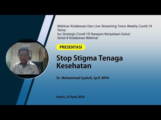 Stop Stigma Tenaga Kesehatan_Dr. Mohammad Syahril, Sp P, MPH