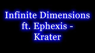 Infinite Dimensions ft. Ephexis - Krater