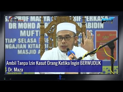 Ambil Tanpa Izin Kasut Orang Ketika Ingin BERWUDUK - Dr. Maza