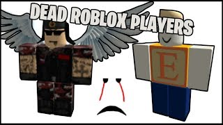 THE DEAD ROBLOX PLAYERS!! (Rip)