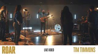 ROAR (Live) | Tim Timmons