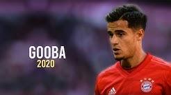 Phillipe Coutinho|Gooba-6ixne|Skills and Goals 2020